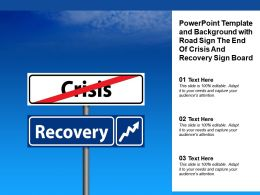Powerpoint Template And Background With Road Sign The End Of Crisis And Recovery Sign Board