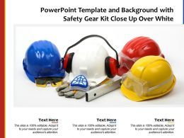 Powerpoint Template And Background With Safety Gear Kit Close Up Over White