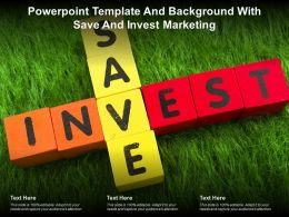Powerpoint Template And Background With Save And Invest Marketing