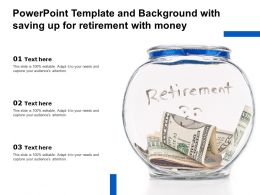 Powerpoint Template And Background With Saving Up For Retirement With Money