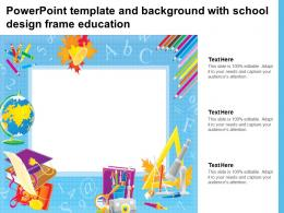 Powerpoint Template And Background With School Design Frame Education