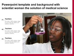Powerpoint Template And Background With Scientist Woman The Solution Of Medical Science