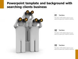 Powerpoint Template And Background With Searching Clients Business