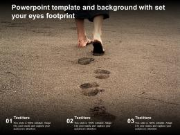 Powerpoint Template And Background With Set Your Eyes Footprint