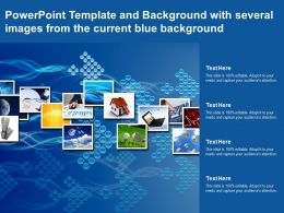 Powerpoint Template And Background With Several Images From The Current Blue Background