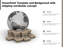Powerpoint Template And Background With Shipping Worldwide Concept