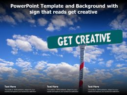 Powerpoint Template And Background With Sign That Reads Get Creative