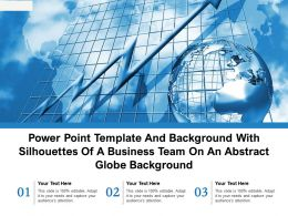 Powerpoint Template And Background With Silhouettes Of A Business Team On An Abstract Globe Background