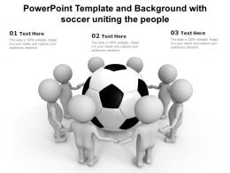 Powerpoint Template And Background With Soccer Uniting The People
