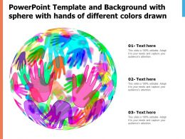 Powerpoint Template And Background With Sphere With Hands Of Different Colors Drawn