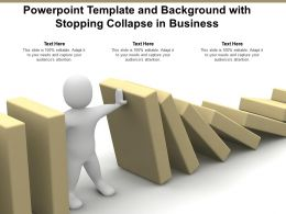 Powerpoint Template And Background With Stopping Collapse In Business