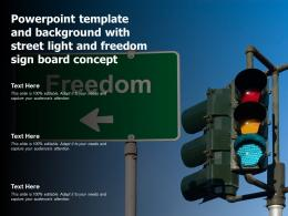 Powerpoint Template And Background With Street Light And Freedom Sign Board Concept