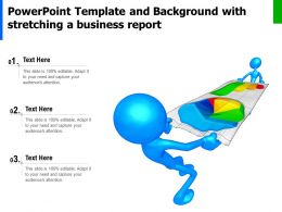 Powerpoint Template And Background With Stretching A Business Report