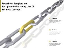 Powerpoint Template And Background With Strong Link Of Business Concept