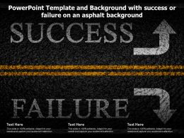 Powerpoint Template And Background With Success Or Failure On An Asphalt Background