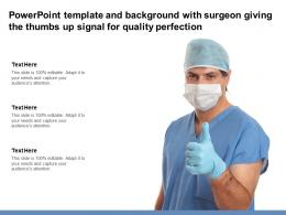 Powerpoint Template And Background With Surgeon Giving The Thumbs Up Signal For Quality Perfection