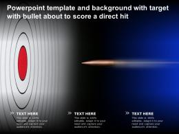 Powerpoint Template And Background With Target With Bullet About To Score A Direct Hit