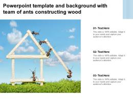 Powerpoint Template And Background With Team Of Ants Constructing Wood