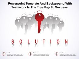 Powerpoint Template And Background With Teamwork Is The True Key To Success