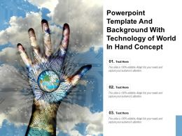 Powerpoint Template And Background With Technology Of World In Hand Concept