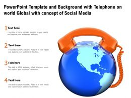 Powerpoint Template And Background With Telephone On World Global With Concept Of Social Media