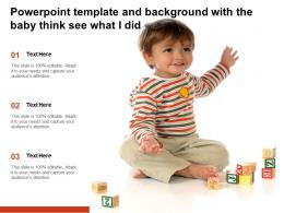 Powerpoint Template And Background With The Baby Think See What I Did