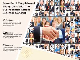 Powerpoint Template And Background With The Businessman Reflect Business Concept