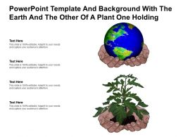 Powerpoint Template And Background With The Earth And The Other Of A Plant One Holding