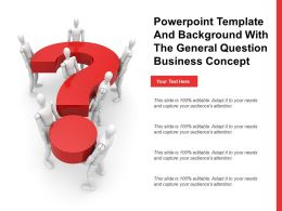 Powerpoint Template And Background With The General Question Business Concept