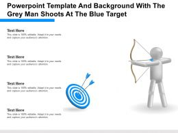 Powerpoint Template And Background With The Grey Man Shoots At The Blue Target