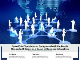 Powerpoint Template And Background With The People Connected Internet As A Social Or Business Networking