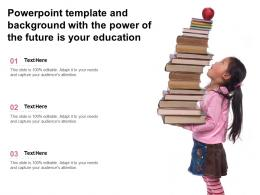 Powerpoint Template And Background With The Power Of The Future Is Your Education
