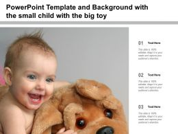 Powerpoint Template And Background With The Small Child With The Big Toy