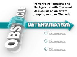 Powerpoint Template And Background With The Word Dedication On An Arrow Jumping Over An Obstacle