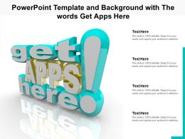 Powerpoint Template And Background With The Words Get Apps Here
