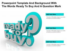 Powerpoint Template And Background With The Words Ready To Buy And A Question Mark