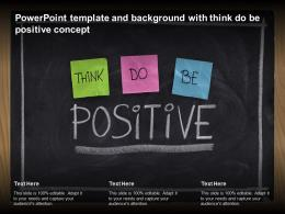 Powerpoint Template And Background With Think Do Be Positive Concept