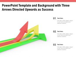 Powerpoint Template And Background With Three Arrows Directed Upwards As Success