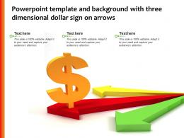 Powerpoint Template And Background With Three Dimensional Dollar Sign On Arrows