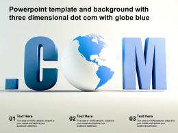 Powerpoint Template And Background With Three Dimensional Dot Com With Globe Blue