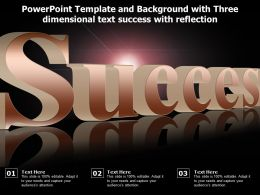 Powerpoint Template And Background With Three Dimensional Text Success With Reflection