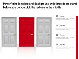 Powerpoint Template And Background With Three Doors Stand Before You Do You Pick The Red One In The Middle