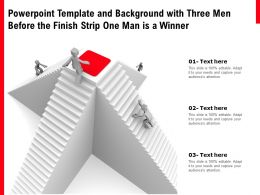 Powerpoint Template And Background With Three Men Before The Finish Strip One Man Is A Winner