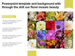 Powerpoint Template And Background With Through The Drill Our Floral Mosaic Beauty