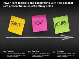 Powerpoint Template And Background With Time Concept Past Present Future Colorful Sticky Notes