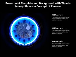 Powerpoint Template And Background With Time Is Money Shows In Concept Of Finance