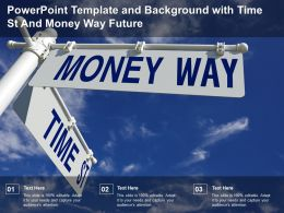 Powerpoint Template And Background With Time St And Money Way Future