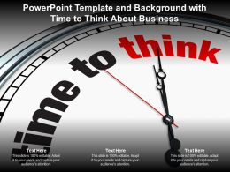 Powerpoint Template And Background With Time To Think About Business
