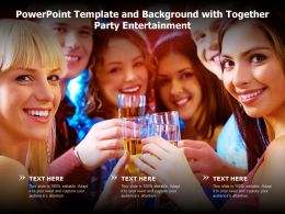 Powerpoint Template And Background With Together Party Entertainment