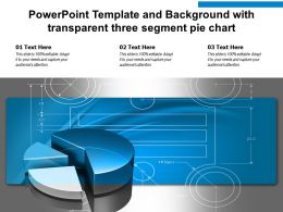 Powerpoint Template And Background With Transparent Three Segment Pie Chart